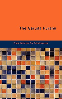 The Garuda Purana, Wood, Ernest; Subrahmanyam, S.V.
