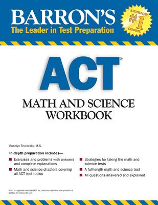 Image for Barron's ACT Math and Science Workbook, 2nd Edition (Barron's Act Math & Science Workbook)