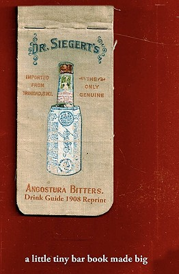 Image for Angostura Bitters Drink Guide 1908 Reprint: A Little Tiny Bar Book Made Big