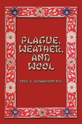 Plague, Weather, And Wool, Richardson, M.D. Todd