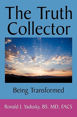 Image for The Truth Collector: Being Transformed
