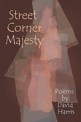 Street Corner Majesty, Harris, David
