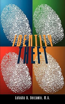 Identity Theft, Latasha D. Benjamin, M.A.