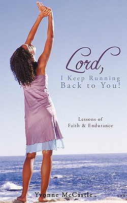 Lord, I Keep Running Back to You!, McCastle, Yvonne