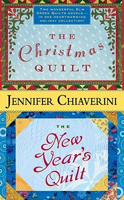 The Christmas Quilt / The New Year's Quilt (Elm Creek Quilts), Chiaverini, Jennifer