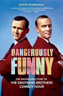 Image for Dangerously Funny: Uncensored Story of the Smothers Brothers Comedy Hour