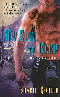 Image for My Soul To Keep  (Bk 4 Moon Chasers)