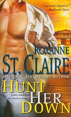 Hunt Her Down (Bullet Catchers), Roxanne St. Claire
