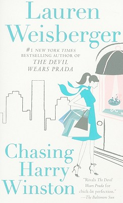 "Chasing Harry Winston: A Novel, ""Weisberger, Lauren"""
