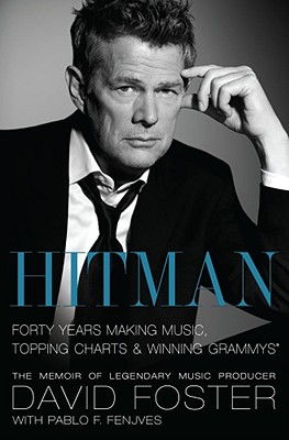 Hitman: Forty Years Making Music, Topping the Charts, and Winning Grammys, David Foster