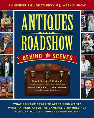 Image for ANTIQUES ROADSHOW: BEHIND THE SCENES An Insider's Guide to PBS's #1 Weekly Show