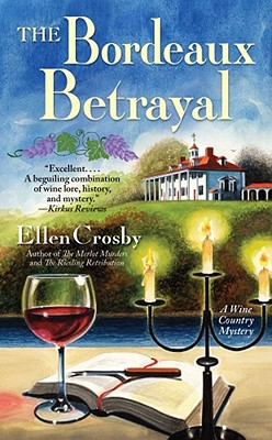 The Bordeaux Betrayal  A Wine Country Mystery, Crosby, Ellen