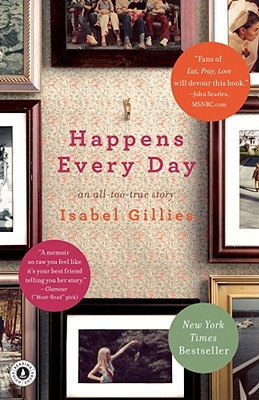 """Happens Every Day: An All-Too-True Story, """"Gillies, Isabel"""""""
