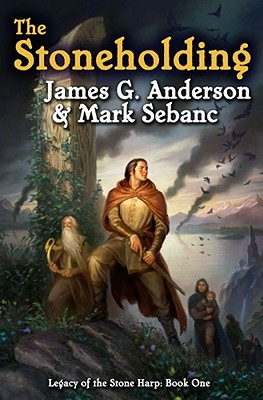 STONEHOLDING, THE LEGACY OF THE STONE HARP:  BOOK ONE, ANDERSON & SEBANC
