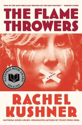 The Flamethrowers, Kushner, Rachel
