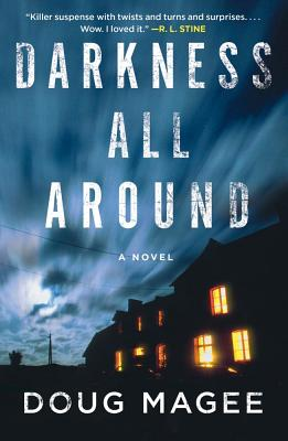 Darkness All Around  A Novel, Magee, Doug