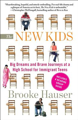 Image for The New Kids: Big Dreams and Brave Journeys at a High School for Immigrant Teens