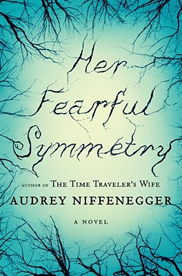 Her Fearful Symmetry: A Novel, Audrey Niffenegger