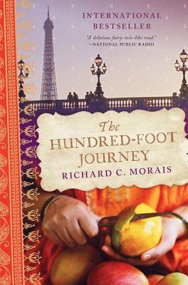 The Hundred-Foot Journey: A Novel, Richard C Morais