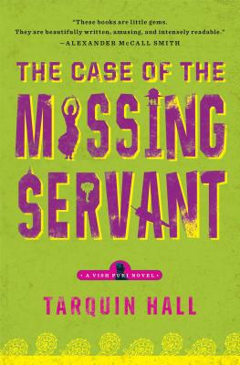 Image for The Case of the Missing Servant: From the Files of Vish Puri, Most Private Investigator (A Vish Puri Mystery)