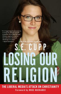 Image for Losing Our Religion: The Liberal Media's Attack on Christianity