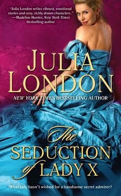 The Seduction of Lady X (The Secrets of Hadley Green), Julia London