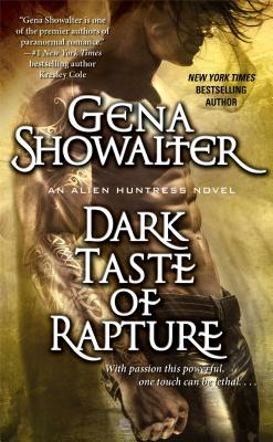 Dark Taste of Rapture (Alien Huntress 7), Gena Showalter