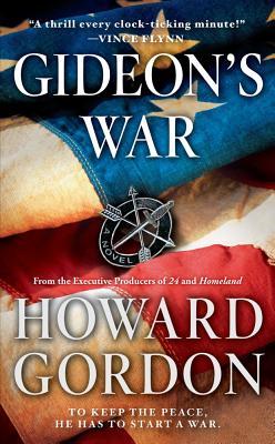 Gideon's War: A Novel, Howard Gordon