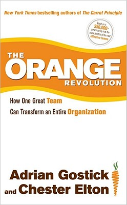 Image for The Orange Revolution: How One Great Team Can Transform an Entire Organization