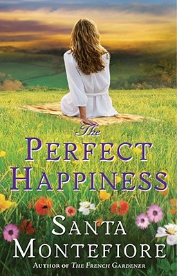 The Perfect Happiness: A Novel, Santa Montefiore