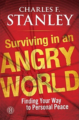 Image for Surviving in an Angry World: Finding Your Way to Personal Peace