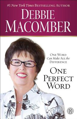 One Perfect Word  One Word Can Make All the Difference, Macomber, Debbie