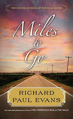 Miles to Go: Book 2 in The Walk series, Richard Paul Evans