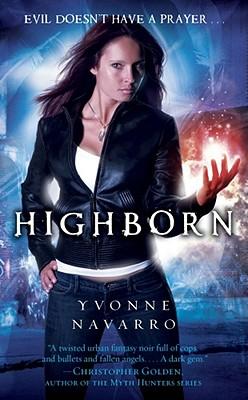 Highborn (The Dark Redemption Series), Yvonne Navarro