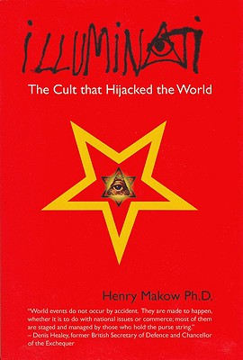 Image for Illuminati: The Cult that Hijacked the World