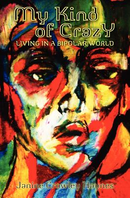 Image for My Kind of Crazy: Living in a Bipolar World