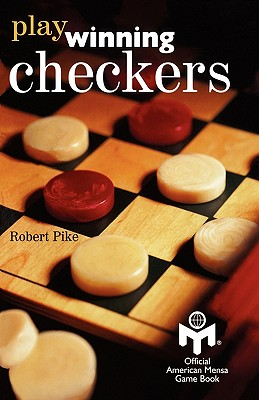 Play Winning Checkers: Official Mensa Game Book (w/registered Icon/trademark as shown on the front cover), Pike, Robert