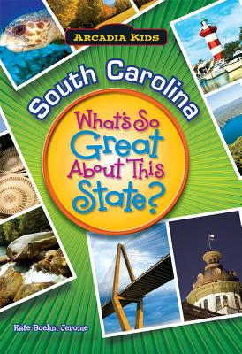 SOUTH CAROLINA What's Great About State (What's So Great about This State), Kate Boehm Jerome