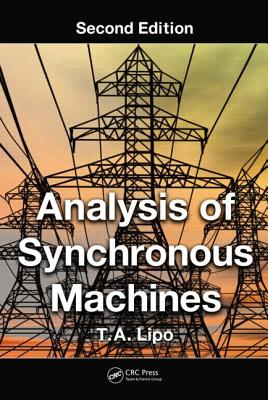Analysis of Synchronous Machines, Second Edition, Lipo, T.A.