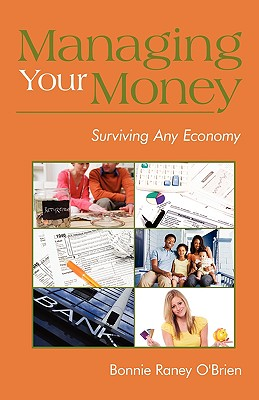 Managing Your Money: Surviving Any Economy, O'Brien, Bonnie Raney