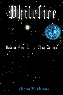 Whitefire: Volume Two of the Chay Trilogy, Giroux, Gloria H.