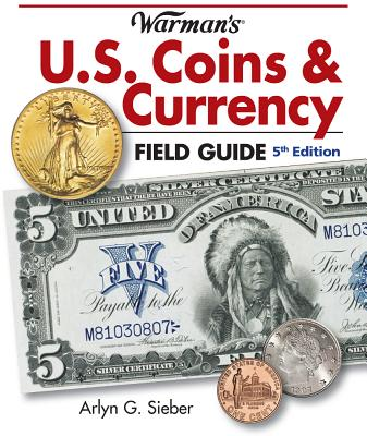 Image for Warman's U.S. Coins & Currency Field Guide (Warmans U S Coins and Currency Field Guide)