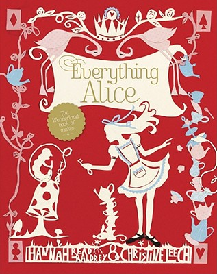 Image for EVERYTHING ALICE : THE WONDERLAND BOOK O
