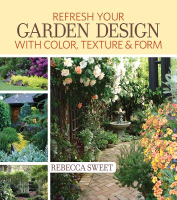 Image for Refresh Your Garden Design with Color, Texture and Form