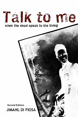 Image for Talk To Me: When The Dead Speak To The Living