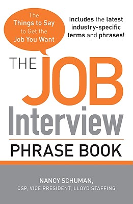 Image for The Job Interview Phrase Book: The Things to Say to Get You the Job You Want