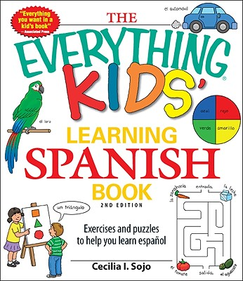 Image for The Everything Kids' Learning Spanish Book: Exercises and puzzles to help you learn Espanol