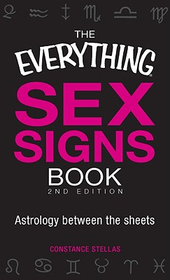 Image for The Everything Sex Signs Book: Astrology between the sheets