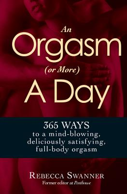 ORGASM (Or More) A DAY, REBECCA SWANNER