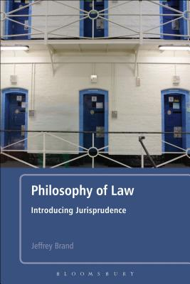 Philosophy of Law: Introducing Jurisprudence, Jeffrey Brand-Ballard (Author), Jeffrey Brand (Author)